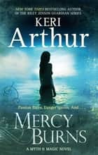 Mercy Burns - Number 2 in series ebook by Keri Arthur