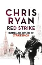 Red Strike - A Strike Back Novel (4) ebook by Chris Ryan