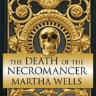 The Death of the Necromancer audiobook by