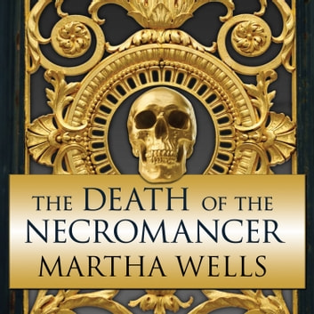 The Death of the Necromancer audiobook by Martha Wells