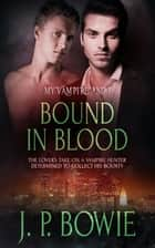 Bound in Blood ebook by J.P. Bowie
