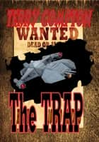 Wanted The Trap ebook by Terry Compton