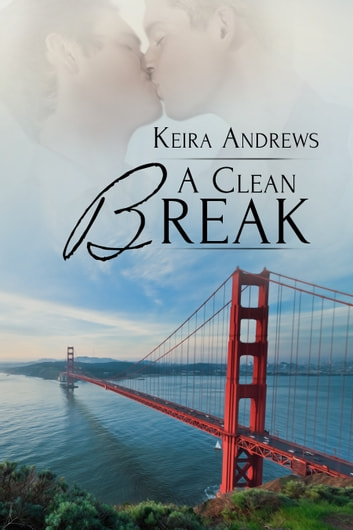 A Clean Break ebook by Keira Andrews