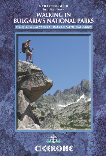 Walking in Bulgaria's National Parks ebook by Julian Perry