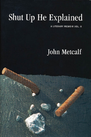 Shut Up He Explained ebook by John Metcalf