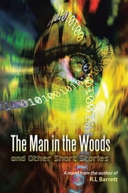 The Man in the Woods and Other Short Stories ebook by Robert L. Barrett