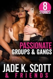 Passionate Groups & Gangs ebook by Jade K. Scott, Giselle Renarde, Terry Towers,...