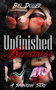 Unfinished Business ebook by Bill Doller