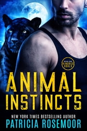 Animal Instincts ebook by Patricia Rosemoor