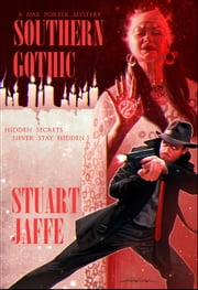 Southern Gothic - Max Porter, #4 ebook by Stuart Jaffe