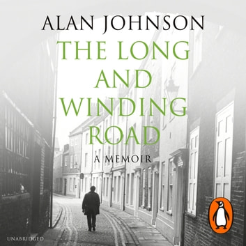 The Long and Winding Road audiobook by Alan Johnson