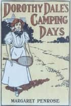 Dorothy Dale's Camping Days ebook by Margaret Penrose