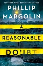 A Reasonable Doubt - A Robin Lockwood Novel eBook by Phillip Margolin