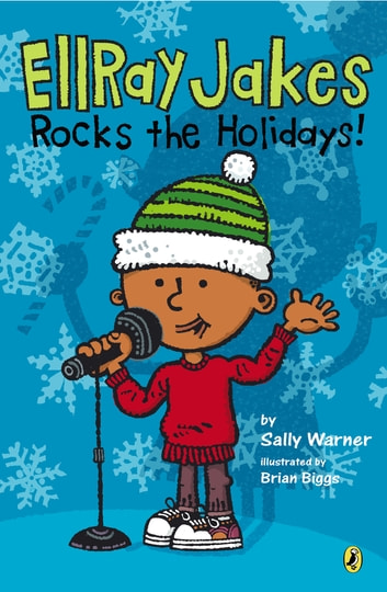 EllRay Jakes Rocks the Holidays! ebook by Sally Warner