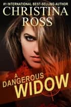 A Dangerous Widow - A Dangerous Series, #1 ebook by