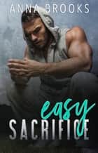 Easy Sacrifice ebook by Anna Brooks