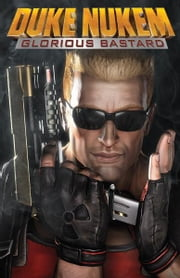 Duke Nukem: Glorious Bastard ebook by Waltz, Tom; Xermanico; Snyder III, John K.