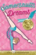 Making the Grade (Somersaults and Dreams) ebook by Cate Shearwater