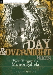 Day and Overnight Hikes: West Virginia's Monongahela National Forest ebook by Johnny Molloy
