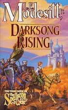 Darksong Rising - The Third Book of the Spellsong Cycle ebook by L. E. Modesitt Jr.