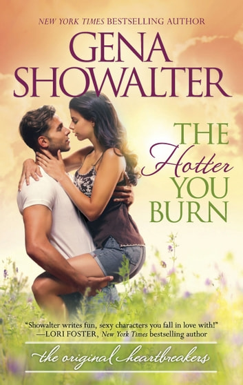 The Hotter You Burn ebook by Gena Showalter