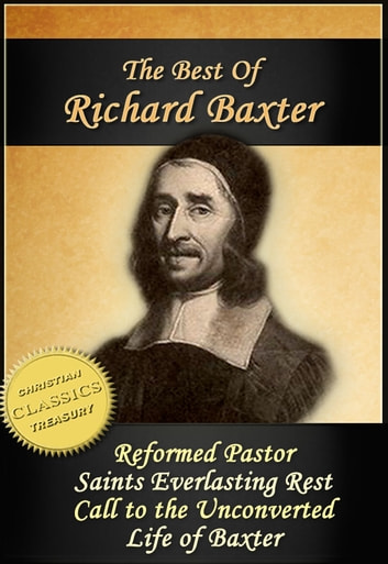 The reformed pastor: A pattern for personal growth and ministry (Classics of faith and devotion)