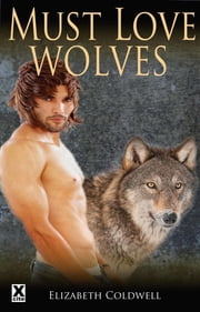 Must Love Wolves ebook by Elizabeth Coldwell