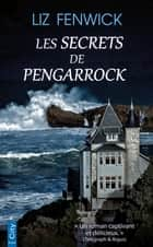 Les secrets de Pengarrock 電子書 by Liz Fenwick