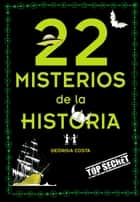 22 misterios de la historia ebook by Georgia Costa
