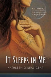 It Sleeps in Me ebook by Kathleen O'Neal Gear,W. Michael Gear