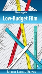 Planning the Low-Budget Film ebook by Latham Brown, Robert