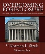 Overcoming Foreclosure ebook by Norman L. Sirak