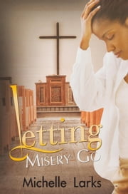 Letting Misery Go ebook by Michelle Larks