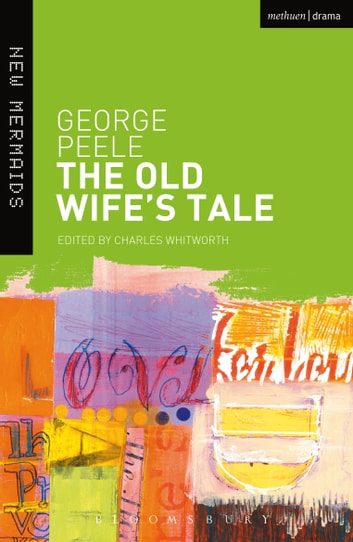 The Old Wife's Tale ebook by George Peele