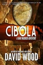 Cibola - A Dane Maddock Adventure ebook by