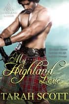 My Highland Love ebook by Tarah Scott