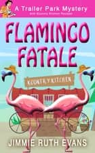 Flamingo Fatale ebook by Jimmie Ruth Evans