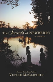 The Secrets of Newberry ebook by Victor McGlothin