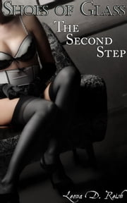 Shoes of Glass: The Second Step - Shoes of Glass, #2 ebook by Leona D. Reish