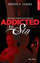 Addicted to Sin Saison 2 ebook by Monica James,Lucie Marcusse