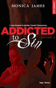 Addicted to Sin Saison 2 ebook by Monica James