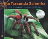 The Tarantula Scientist ebook by Sy Montgomery