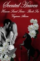 Scented Heaven ebook by Virginia Alison