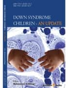 Down Syndrome Children - An Update Volume: 1 ebook by Mohammed  Al-Biltagi