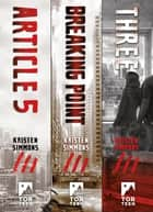 The Complete Article 5 Trilogy - (Article 5, Breaking Point, Three) ebook by Kristen Simmons
