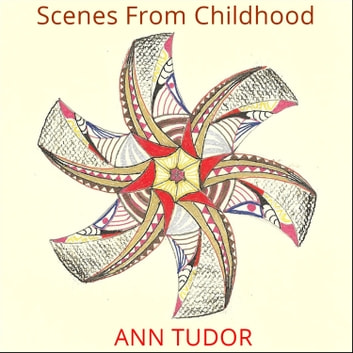 Scenes From Childhood audiobook by Ann Tudor
