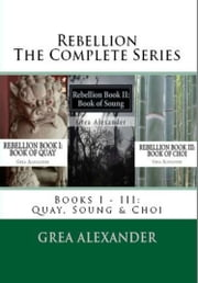 Rebellion: The Complete Series ebook by Grea Alexander