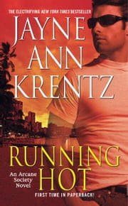 Running Hot - An Arcane Society Novel ebook by Jayne Ann Krentz