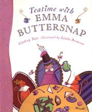 Teatime with Emma Buttersnap ebook by Lindsey Tate,Linda Bronson