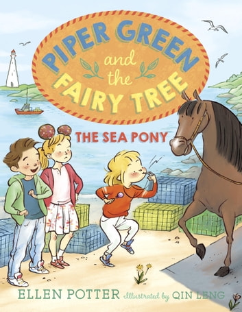 Piper Green and the Fairy Tree: The Sea Pony ebook by Ellen Potter